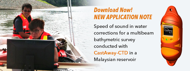 CastAway-CTD Application Note - Speed of sound in water corrections for a multibeam bathymetric survey conducted with CastAway-CTD in a Malaysian reservoir